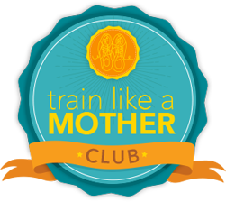Train Like a Mother Club